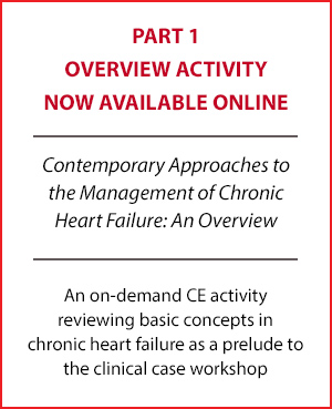 Improving the Management of Chronic Heart Failure: Focus on